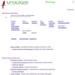 Etymologie - dictionnaire étymologique, origine des mots dans toutes les langues LEXILOGOS