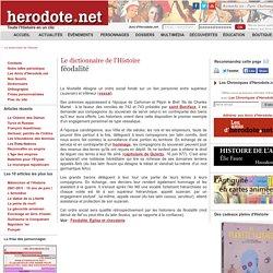 Le dictionnaire de l'Histoire - féodalité - Herodote.net