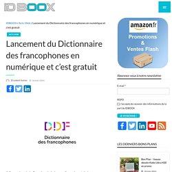 Lancement du Dictionnaire des francophones en numérique et c'est gratuit