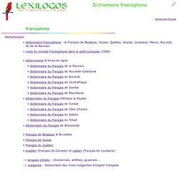Dictionnaire francophone en ligne, Francophonie LEXILOGOS