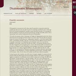 Propriété, succession - Dictionnaire électronique Montesquieu