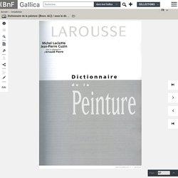 Dictionnaire de la peinture ([Nouv. éd.]) / sous la dir. de Michel Laclotte et Jean-Pierre Cuzin ; avec la collab. d'Arnauld Pierre