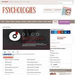 Dico Psycho : Dictionnaire - Psychologie
