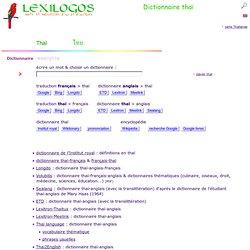 Dictionnaire thaï (thaïlandais) français, traduction en ligne LEXILOGOS