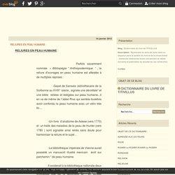 RELIURES EN PEAU HUMAINE : - Dictionnaire du livre de TITIVILLUS