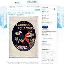 Pierre Larousse et le « Grand Dictionnaire universel du XIXe siècle »