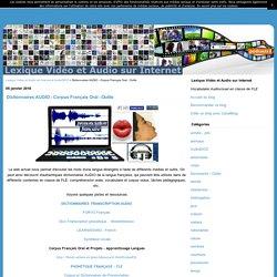 Dictionnaires AUDIO - Corpus Français Oral - Outils - Lexique Vidéo et Audio sur Internet