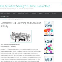 Dictogloss is a challenging ESL listening and speaking activity