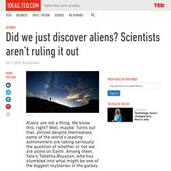 Did we just discover aliens?