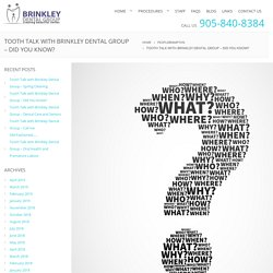 Tooth Talk with Brinkley Dental Group – Did You Know?