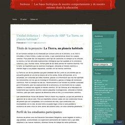 """Unidad didáctica 1 – Proyecto de ABP """"La Tierra, un planeta habitado"""""""