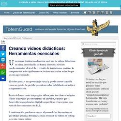 Creando vídeos didácticos: Herramientas esenciales