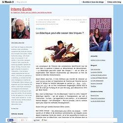 La didactique peut-elle casser des briques ? - Interro Ecrite - Blog LeMonde.fr