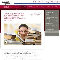 Savoirs en grammaire et en didactique de la grammaire chez des étudiants en enseignement du français au secondaire - Histoire - Fonds Société et culture