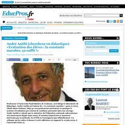 André Antibi (chercheur en didactique) «Evaluation des élèves : la constante macabre, ça suffit !»