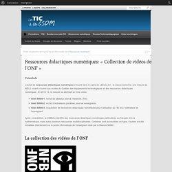 Ressources didactiques numériques: «Collection de vidéos de l'ONF»