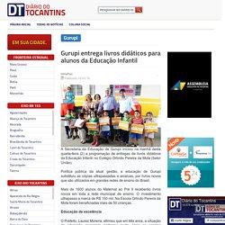 Gurupi entrega livros didáticos para alunos da Educação Infantil - Diário do Tocantins