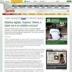 """Didattica digitale, l'esperto: """"Attenti, il tablet non è un coltellino svizzero"""""""