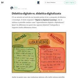 Didattica digitale vs. didattica digitalizzata — Il digitale a scuola