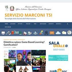 Didattica e gioco: Game Based Learning? Gamification? – SERVIZIO MARCONI TSI