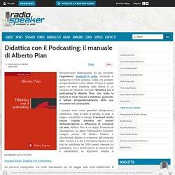 Didattica con il Podcasting: il manuale di Alberto Pian