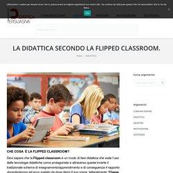 LA DIDATTICA SECONDO LA FLIPPED CLASSROOM