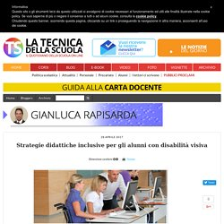 Strategie didattiche inclusive per gli alunni con disabilità visiva - Blog Tecnica della scuola