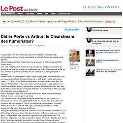 Didier Porte vs Arthur: le Clearstream des humoristes? - Bruno R
