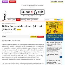 Didier Porte est de retour ! (et il est pas content) Le 4 septembre 2020