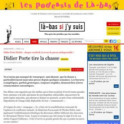 Didier Porte tire la chasse