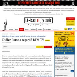 Didier Porte a regardé BFM TV