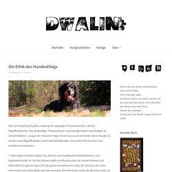 Die Ethik des Hundealltags – Dwalin