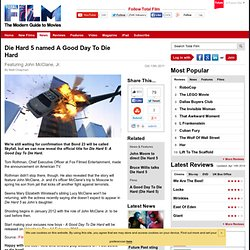 Die Hard 5 named A Good Day To Die Hard