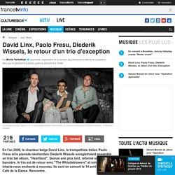 David Linx, Paolo Fresu, Diederik Wissels, le retour d'un trio d'exception