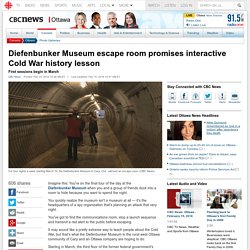 Diefenbunker Museum escape room promises interactive Cold War history lesson ...