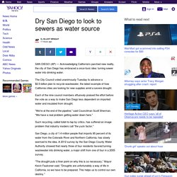 Dry San Diego to look to sewers as water source