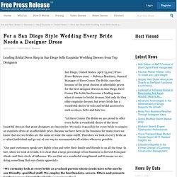 For a San Diego Style Wedding Every Bride Needs a Designer Dress