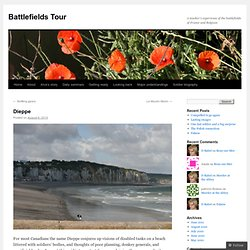 Dieppe | Battlefields Tour