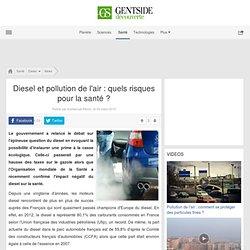 Diesel et pollution de l'air : quels risques pour la santé ?