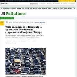 Trois ans après le «dieselgate», 43millions de véhicules empoisonnent toujours l'Europe