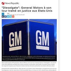 """""""Dieselgate"""": General Motors à son tour traîné en justice aux Etats-Unis"""
