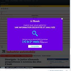Dieselgate : la justice allemande perquisitionne à nouveau des sites d'Audi