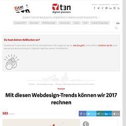 Mit diesen Webdesign-Trends können wir 2017 rechnen