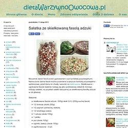 dieta Warzywno Owocowa: Sałatka ze skiełkowaną fasolą adzuki