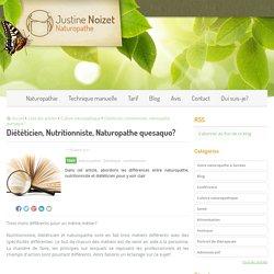 Diététicien, Nutritionniste, Naturopathe quesaquo?