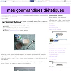 yaourts diététiques allégés pauvres en lactose et édulcorés au sucralose à seulement 35 kcal (sans sucre ni lait en poudre) - mes gourmandises diététiques