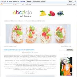 abcdieta od kuchni: Dietetyczne kruche ciasto z rabarbarem
