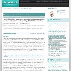 MEM INST OSWALDO CRUZ, RIO DE JANEIRO, 101(1) February 2006 Toxicity of pyrethroids and repellency of diethyltoluamide in two deltamethrin-resistant colonies of Triatoma infestans Klug, 1834 (Hemiptera: Reduviidae)