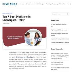 Top 7 Best Dietitians in Chandigarh – 2021 – Demic World