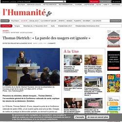 Thomas Dietrich : « La parole des usagers est ignorée